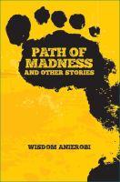 Path of Madness by Wisdom Anierobi